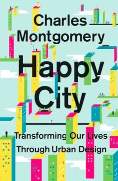 Urban planning book - on the theory that good urban design leads to happier residents