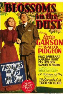 Blossoms in the Dust (1941) Poster  I love Greer Garson and Walter Pidgeon together.