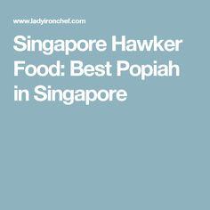 Singapore Hawker Food: Best Popiah in Singapore