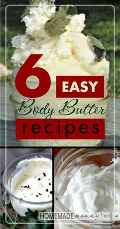 HomemadeMommy                                                                                                                                                                    6 Easy Body Butter Recipes