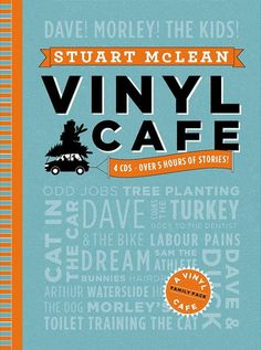 What I read and listen to . . . CD - Stuart McLean - Vinyl Cafe - Family Pack . . . laugh your ass off!
