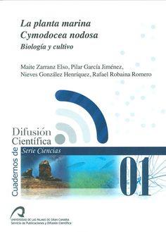"La planta marina ""Cymodocea nodosa"" : biología y cultivo / Maite Zarranz Elso, Pilar García Jiménez, Nieves González Henríquez, Rafael Robaina Romero. http://absysnetweb.bbtk.ull.es/cgi-bin/abnetopac01?TITN=508576"