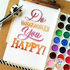 Do what makes you happy #calligrafikas #brushlettering #watercolor  Paper: Canson 200gsm Paint: Simbalion watercolors Brush: Silver Brush Black Velvet round no 2