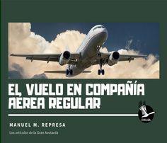 Great bustard's flight: Nuevo libro: El vuelo en compañía aérea regular Aircraft, Libros, Aviation, Planes, Airplane, Airplanes, Plane