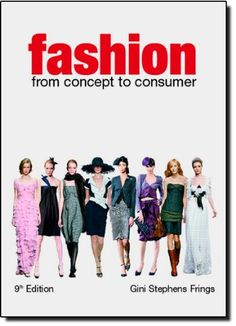 Fashion | From Concept to Consumer (9th Edition) | Gini Stephens Frings | 2007