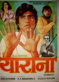 "Yaarana (1981) This Amitabh Bachchan, Amjad Khan,Neetu Singh starer was directed by Rakesh Kumar. Music by Rajesh Roshan had great songs like ""Chookar Mere Man Ko"", ""Tere Jaisa Yaar Kahan"", ""Bishan Chacha"" and ""Sara Zamana""."
