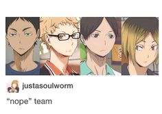 #haikyuu! Nope team - because ain't no one got time for your bull.