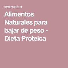 Alimentos Naturales para bajar de peso - Dieta Proteica