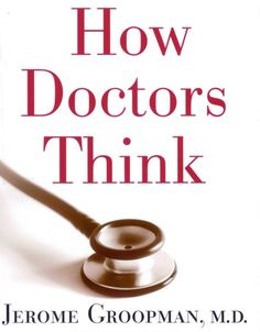 As a physician, Jerome Groopman became curious about what goes on in the minds of doctors when they're working with their patients, especially in those cases where there's no obvious diagnosis.  What's behind the cognitive process that leads a doctor to a diagnosis and treatment plan?  Through fascinating case studies, Groopman brings the reader along the decision-making process to explain how doctors reach their conclusions...