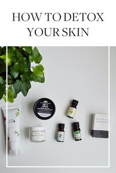 How to Detox Your Skin With Green Beauty | Green Beauty | Green Beauty Products | Natural Beauty | Natural Beauty Products | Beauty Tips | Skincare Tips | Skincare |