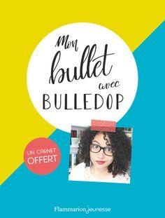 Mon bullet : présentation du livre de Bulledop publié aux Editions Flammarion Jeunesse. Retrouve les astuces et les tutos de Bulledop pour t'organiser toute l'année !En bonus : un carnet offert pour se lancer.