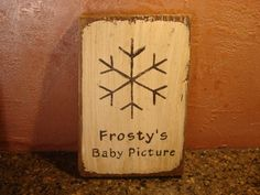 Frosty's Baby Picture rustic board sign - Christmas Holiday | MyRusticBoardSigns - Woodworking on ArtFire