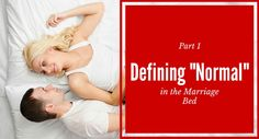 We've all wondered at some point in our lives if what we like to do in the marriage bed is normal...