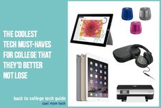 Back to school college shopping: The coolest tech gifts | Cool Mom Tech