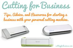 Cutting for Business - Tips, advice, and resources for starting a business with your personal cutting machine . cuttingforbusiness.com. #silhouettecameo #silhouetteportrait #cricutexplore