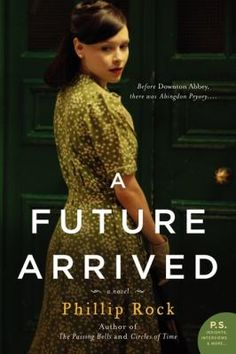 """A Future Arrived by Phillip Rock (sequel to """"The Passing Bells"""" and """"Circles of Time"""")"""