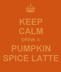 Keep calm...pumpkin latte