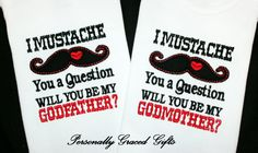 I Mustache (must ask) you a Question Will you be My Godfather Baby Custom Embroidered Bodysuit is such a sweet and creative way to ask someone special in your life to be a special part of your family. By Personally Graced Gifts at www.PersonallyGraced.com