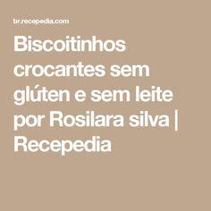 Biscoitinhos crocantes sem glúten e sem leite por Rosilara silva   Recepedia