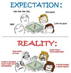 Haha that sums up Monopoly quite well