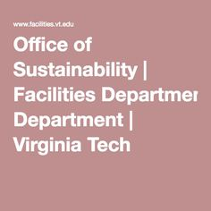 Office of Sustainability | Facilities Department | Virginia Tech