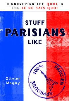 http://www.amazon.com/Stuff-Parisians-Like-Discovering-Quoi/dp/0425241181/ref=pd_sim_b_10