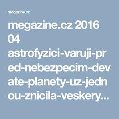megazine.cz 2016 04 astrofyzici-varuji-pred-nebezpecim-devate-planety-uz-jednou-znicila-veskery-zivot-na-teto-planete-pred-miliony-let