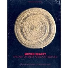 Woven Beauty: The Art of West African Textiles: 9783856164843: Amazon.com: Books