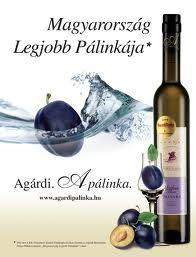 Agárdi Pálinka, one of the best Hungarian Fruit Brandies  http://www.edelland.com/hu/aktualis/hirek/item/123-palinka-rituale.html
