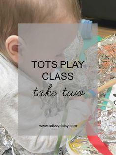 Tots Play Class: Take Two - www.adizzydaisy.com Play