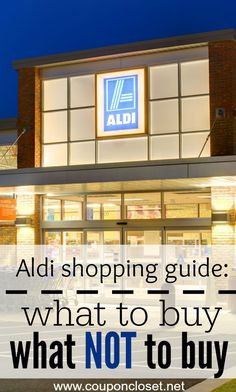 Aldi Grocery Store Shopping Guide: What to buy and what not to buy at Aldi so you will save money.