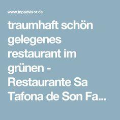 traumhaft schön gelegenes restaurant im grünen - Restaurante Sa Tafona de Son Fang, Arta Reisebewertungen - TripAdvisor