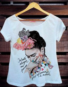 T-Shirt Frida kahlo **** no Fabric Paint Shirt, T Shirt Painting, Painted Clothes, Hand Painted Shoes, Frida Kahlo T Shirt, Doll Sewing Patterns, Clothing Co, Printed Tees, Vogue
