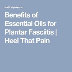 Benefits of Essential Oils for Plantar Fasciitis | Heel That Pain #PlantarFasciitisRemedy