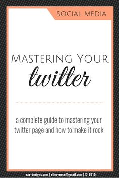 Social Media - Mastering Your Twitter a guide from http://www.eae-design.com/