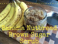 recipe banana nutbread brown sugar scrub