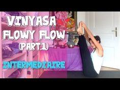 Cours de Vinyasa Yoga Intermédiaire Flowy Flow (Part.1) - YouTube