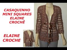 CASAQUINHO MINI SQUARES ELAINE CROCHÊ - YouTube