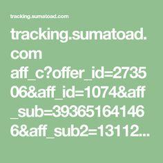 tracking.sumatoad.com aff_c?offer_id=273506&aff_id=1074&aff_sub=393651641466&aff_sub2=1311267