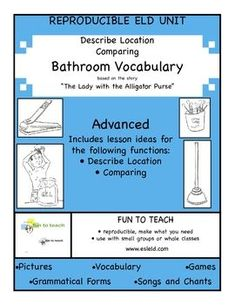 Free  Bathroom Vocabulary Advanced ESL and Grammar Unit and Lesson Plan!   Polish up your students' bathroom vocabulary. This free ESL and ELD unit builds upon the ever-popular children's story - The Lady with the Alligator Purse. Kids love this sing-song rhyme, and we do, too! Great for grammar, ESL, ELL, and ELD