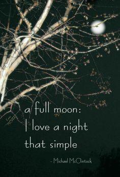 Haiku poem: a full moon-- by Michael McClintock.