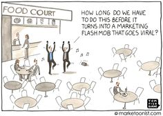 """Marketing Flash Mob"" - new cartoon and post on the mob mentality to go viral http://tomfishburne.com/2013/10/flashmob.html"