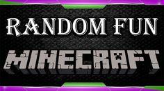 Minecraft - Random Fun
