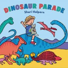 """Friday, January 22, 2016. Illustrations and simple, rhyming text present a wide variety of dinosaurs. Includes """"dinosaur factoids""""."""