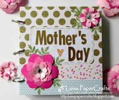 Luisa PaperCrafts: Mother's Day Photo Album. #scrapbook
