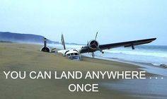 A landing is a landing!   #aviationhumor #tuesdaytip #youcanlandanywhereonce #anylandingyoucanwalkawayfrom #beached #flyingisahabit