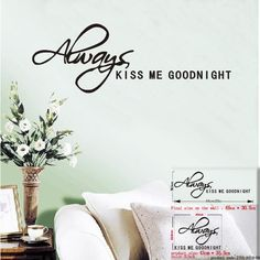 """""""Always Kiss Me Goodnight"""" Quote Removable Vinyl Wall Decal Bedroom Decoration"""