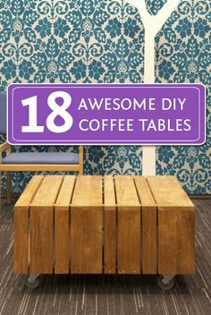 18 magnificent DIY coffee tables!