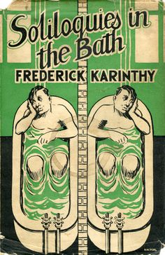 """Soliloquies in the Bath, by """"Frederick"""" AKA Frigyes Karinthy, trans.Lawrence Wolfe (William Hodge & Co., 1937), with small illustrations by Franz Katzer and a cover image by H.W. Perl."""