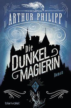 Bücher aus dem Feenbrunnen: Die Dunkelmagierin: Roman (Der graue Orden, Band 1...